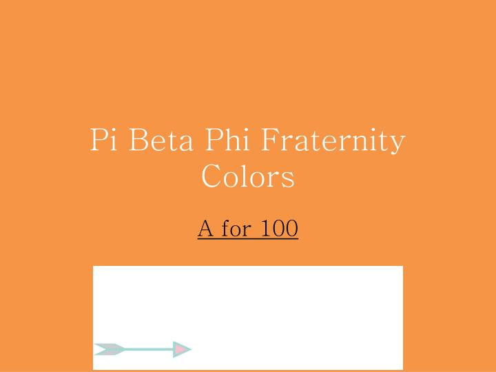 Pi Beta Phi Fraternity Colors
