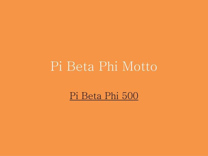 Pi Beta Phi Motto