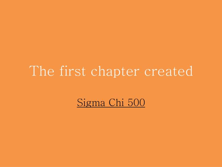 The first chapter created