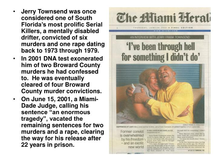 Jerry Townsend was once considered one of South Florida's most prolific Serial Killers, a mentally...