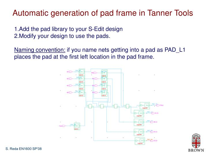 Automatic generation of pad frame in Tanner Tools