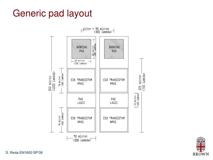 Generic pad layout
