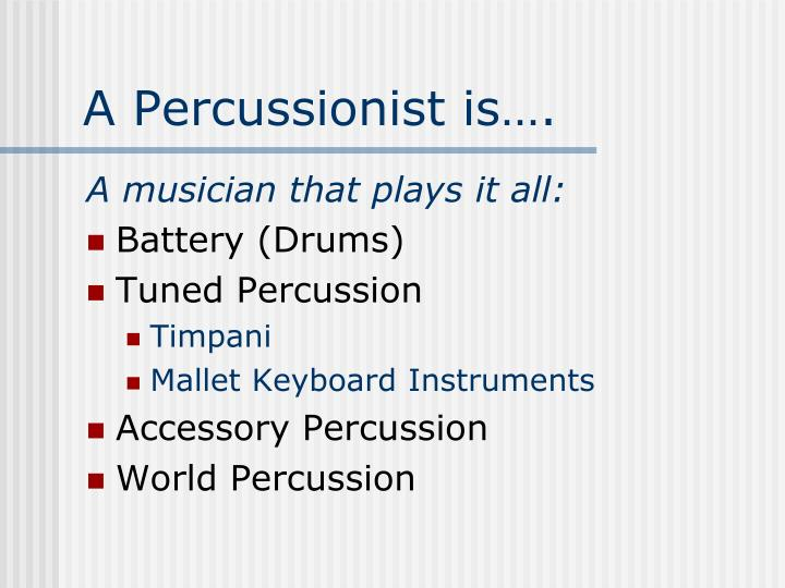 A percussionist is