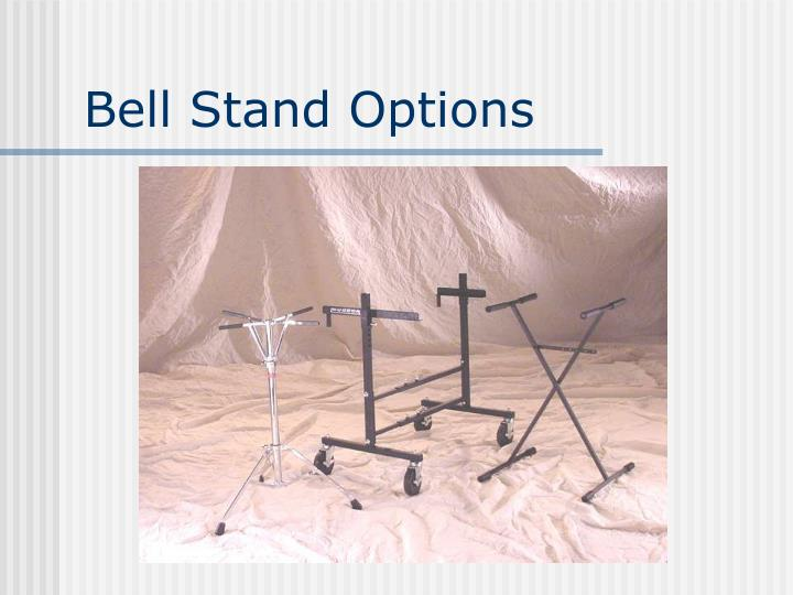 Bell Stand Options