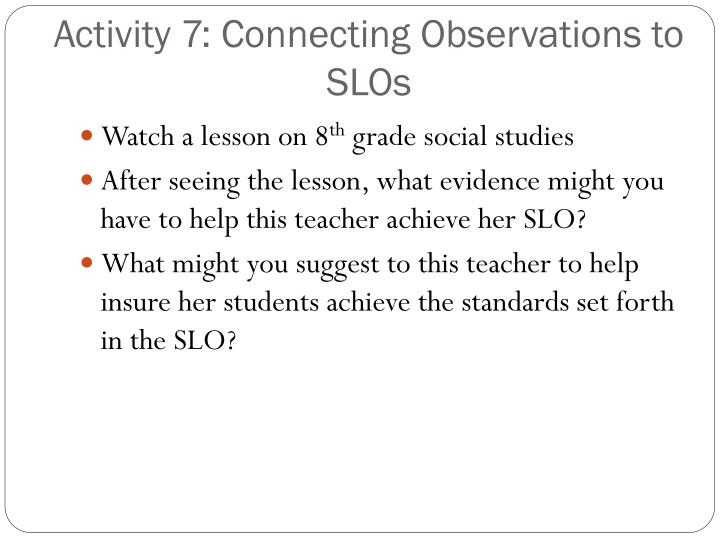 Activity 7: Connecting Observations to SLOs
