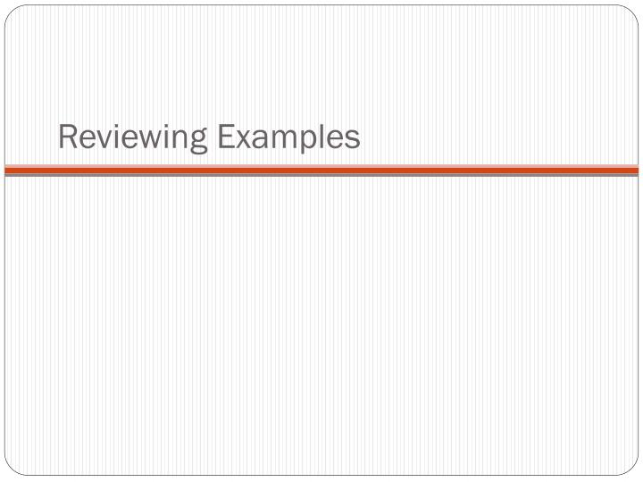 Reviewing Examples