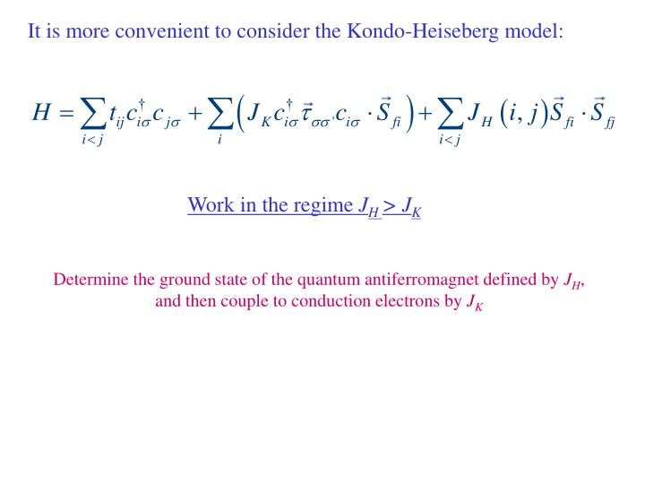 It is more convenient to consider the Kondo-Heiseberg model: