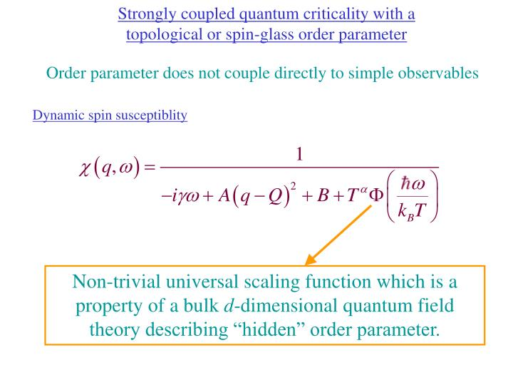 Strongly coupled quantum criticality with a topological or spin-glass order parameter