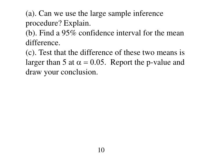 (a). Can we use the large sample inference procedure? Explain.