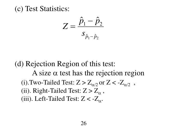 (c) Test Statistics: