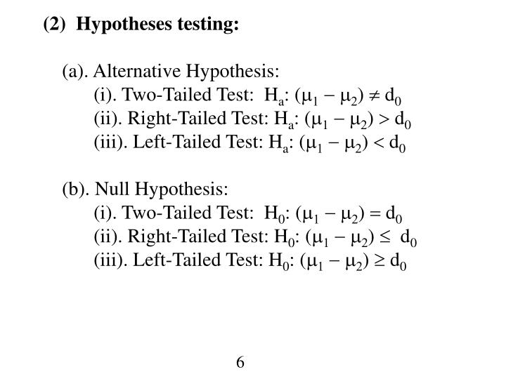 (2)  Hypotheses testing: