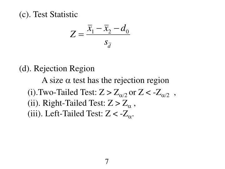(c). Test Statistic