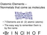 diatomic elements nonmetals that come as molecules