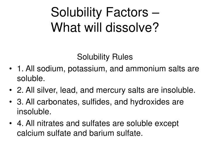 Solubility Factors –