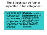 the 3 types can be further separated in two categories1