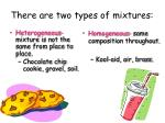 there are two types of mixtures