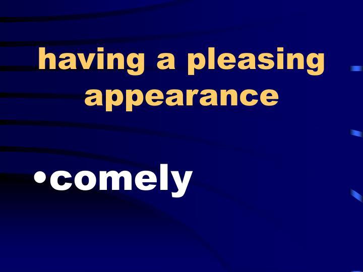 having a pleasing appearance