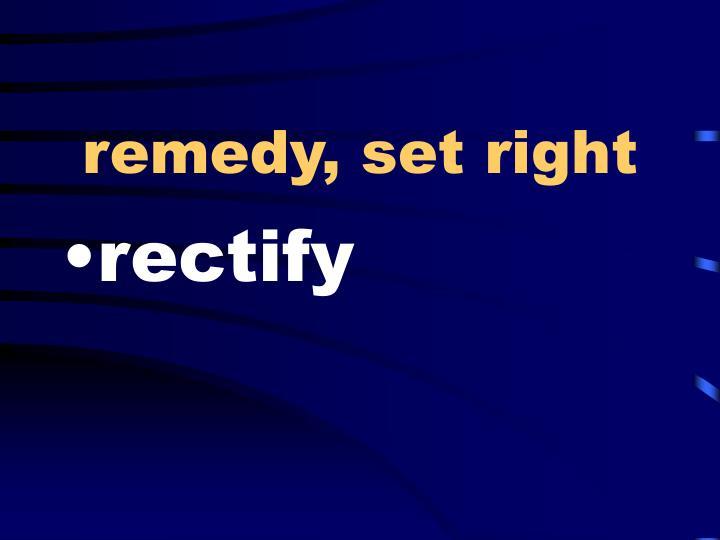 remedy, set right