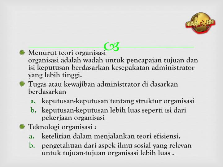 Menurut teori organisasi