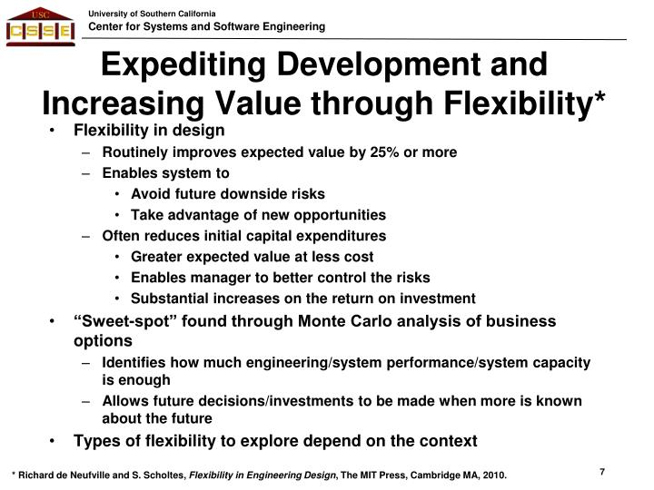 Expediting Development and Increasing Value through Flexibility*