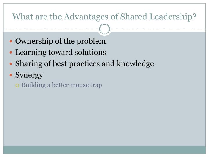 What are the Advantages of Shared Leadership?