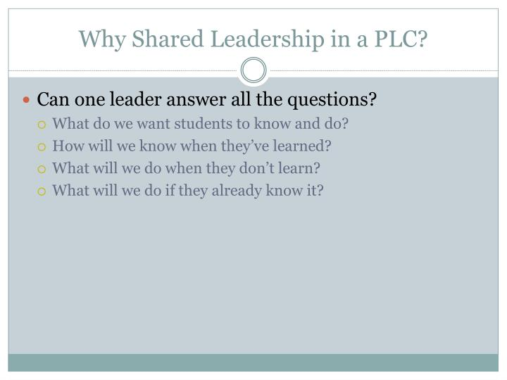 Why Shared Leadership in a PLC?