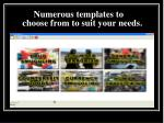 numerous templates to choose from to suit your needs