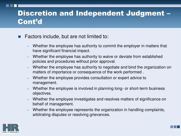 Discretion and Independent Judgment – Cont'd