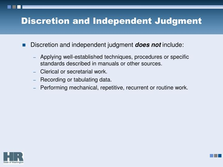 Discretion and Independent Judgment