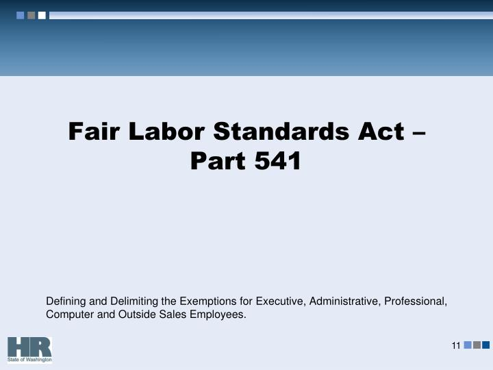 Fair Labor Standards Act – Part 541