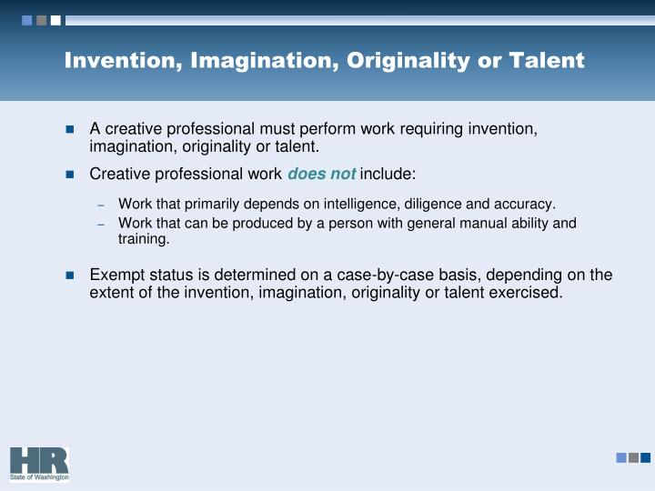Invention, Imagination, Originality or Talent