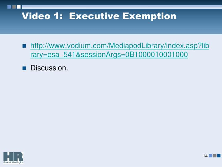 Video 1:  Executive Exemption