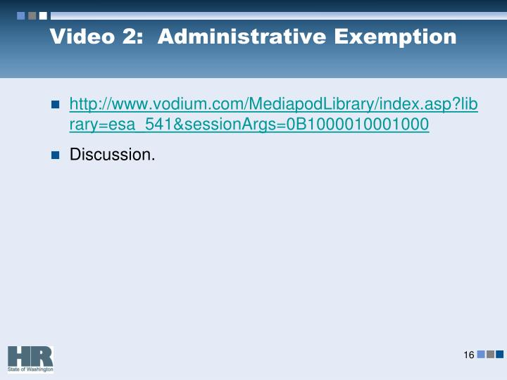 Video 2:  Administrative Exemption