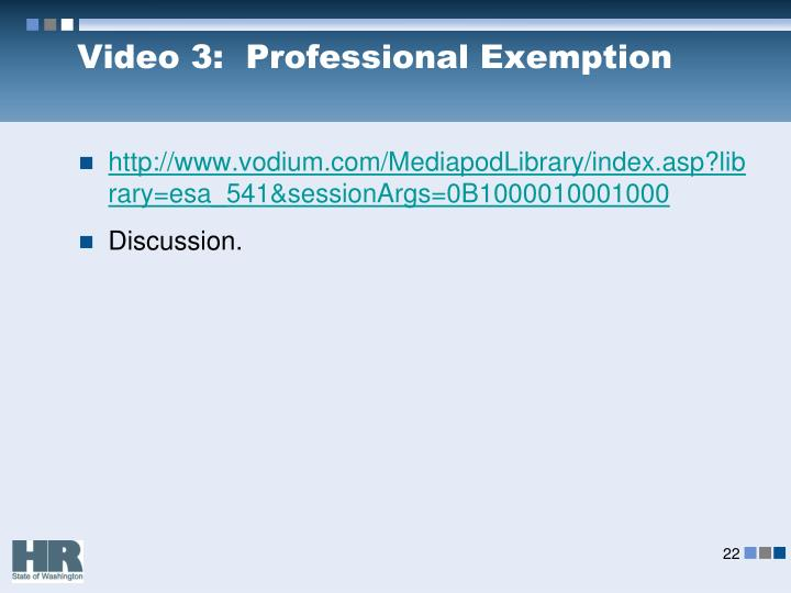 Video 3:  Professional Exemption