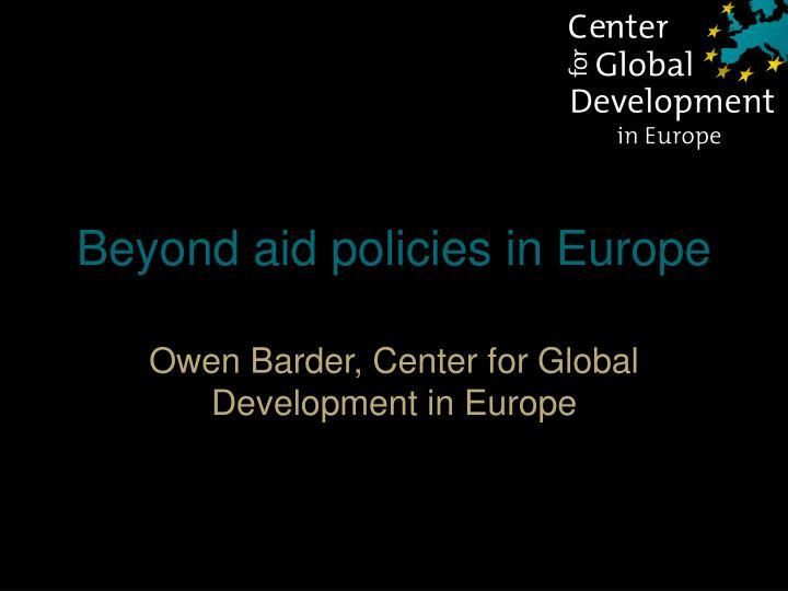 Beyond aid policies in Europe