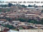 rich countries can do more than aid