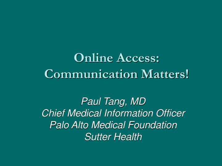 Online access communication matters