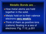 metallic bonds are