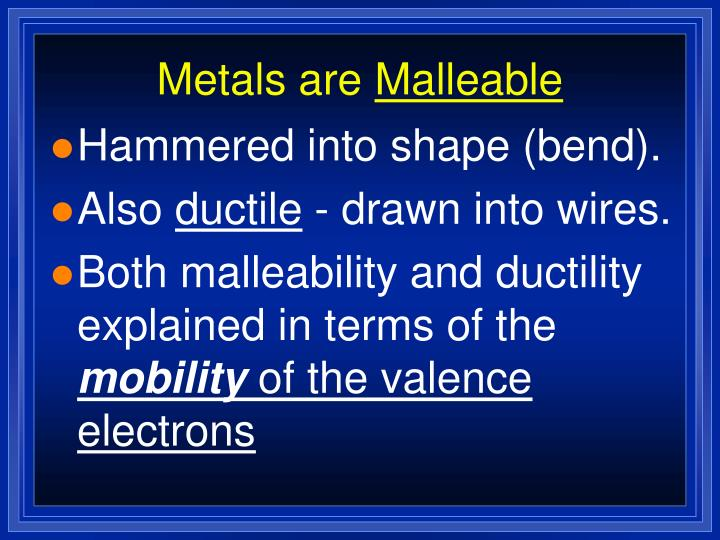 Metals are