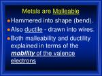 metals are malleable