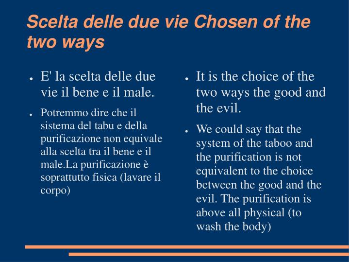 Scelta delle due vie chosen of the two ways