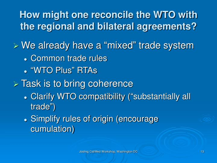 How might one reconcile the WTO with the regional and bilateral agreements?