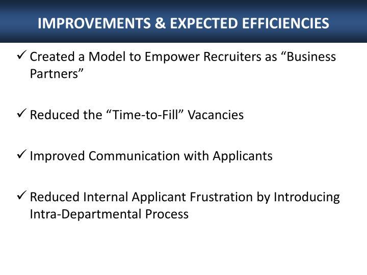 IMPROVEMENTS & EXPECTED EFFICIENCIES