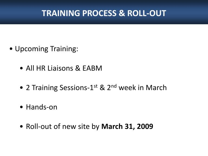 TRAINING PROCESS & ROLL-OUT