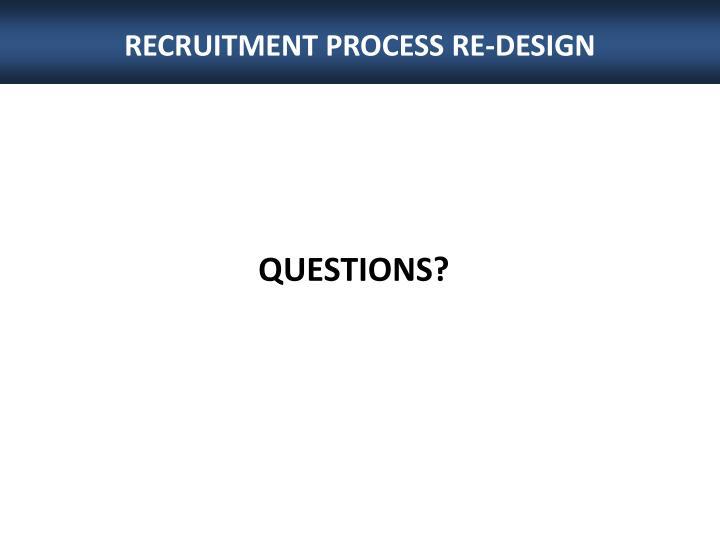RECRUITMENT PROCESS RE-DESIGN
