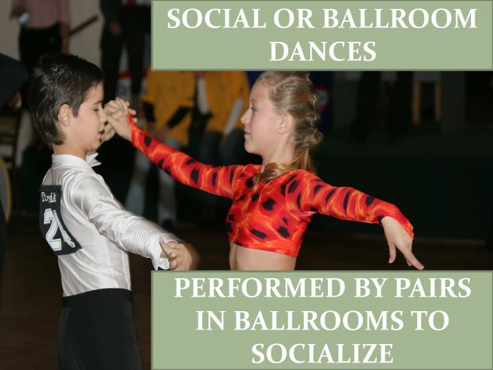 SOCIAL OR BALLROOM DANCES