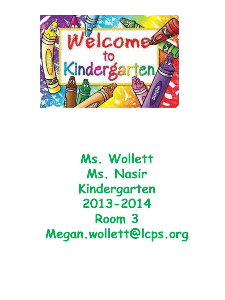 Ms wollett ms nasir kindergarten 2013 2014 room 3 megan wollett@lcps org