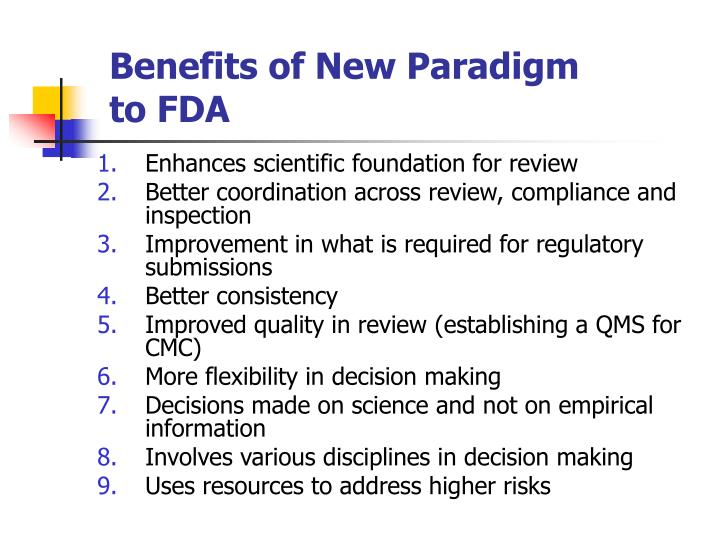 Benefits of New Paradigm to FDA