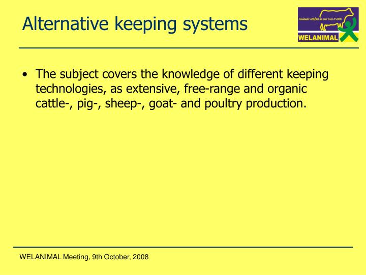 Alternative keeping systems
