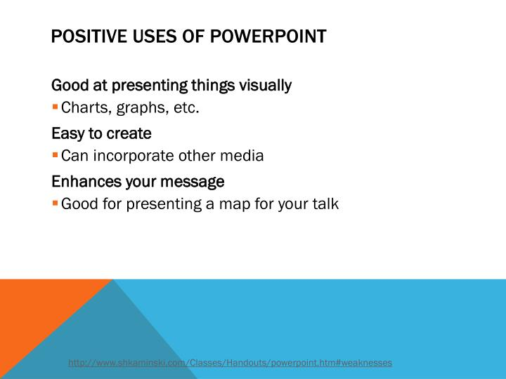 Positive uses of powerpoint
